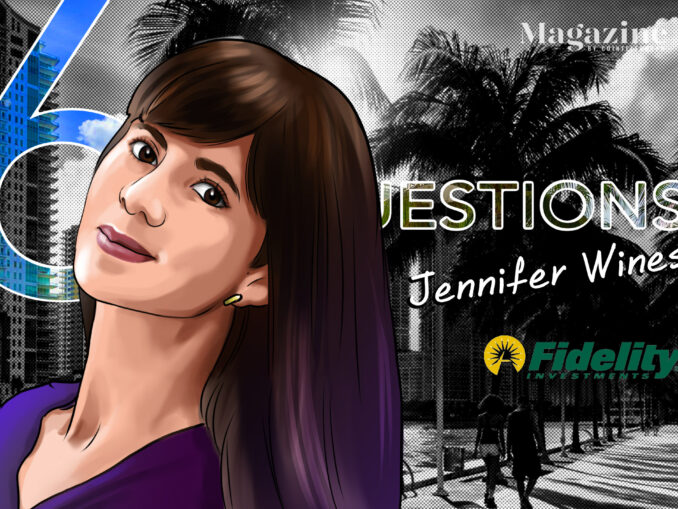 6 Questions for Jennifer Wines of Fidelity Private Wealth Management – Cointelegraph Magazine